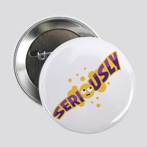 "Emoji Seriously 2.25"" Button (10 pack)"