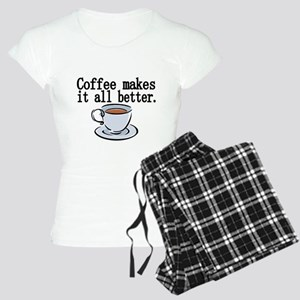 Coffee makes it all better Pajamas