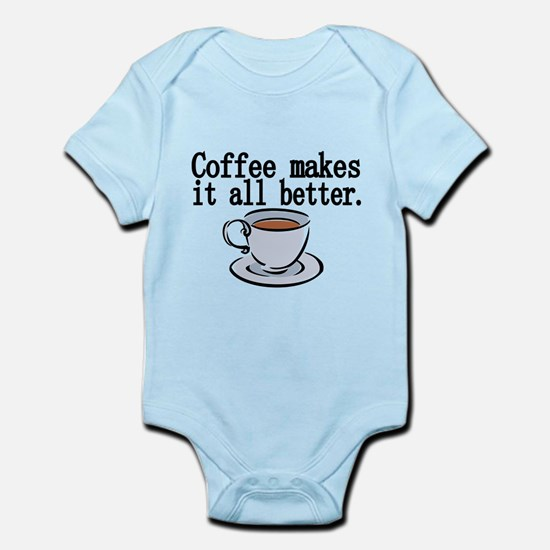 Coffee makes it all better Body Suit