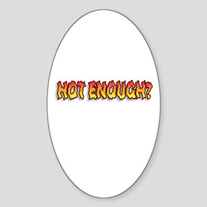 Sizzling Hot Enough Oval Sticker