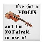 I've Got A Violin Tile Coaster