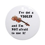 I've Got A Violin Ornament (Round)