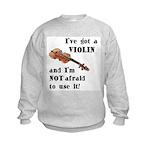 I've Got A Violin Kids Sweatshirt