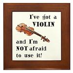 I've Got A Violin Framed Tile