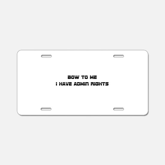 Admin Rights Aluminum License Plate