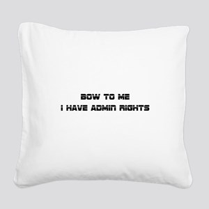 Admin Rights Square Canvas Pillow
