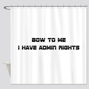 Admin Rights Shower Curtain