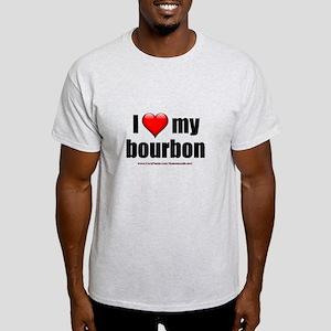 """""""I Love My Bourbon"""" Light T-Shirt"""