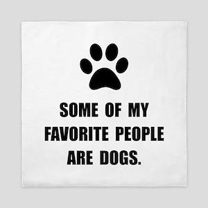 Favorite People Dogs Queen Duvet