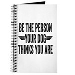Be The Person Your Dog Thinks You Are Journal