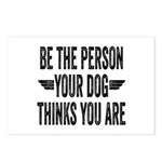 Be The Person Your Dog Thinks You Are Postcards (P