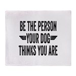 Be The Person Your Dog Thinks You Are Stadium Bla