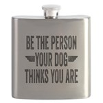 Be The Person Your Dog Thinks You Are Flask