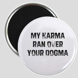 My Karma ran over your Dogma Magnet