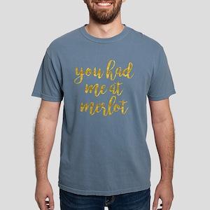 You Had Me At Merlot Mens Comfort Colors Shirt
