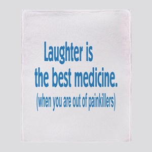 Is Laughter Best Medicine? Throw Blanket