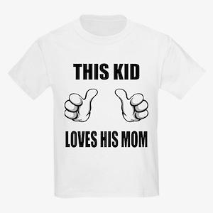 This Kid Loves His Mom Kids Light T-Shirt