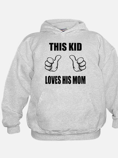 This Kid Loves His Mom Hoodie