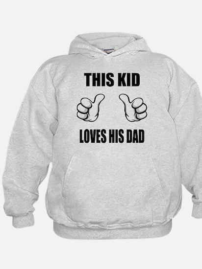 This Kid Loves His Dad Hoodie