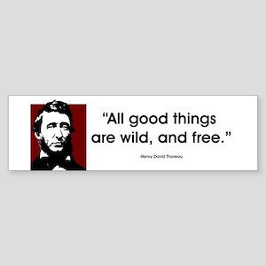 Thoreau. All good things... Bumper Sticker