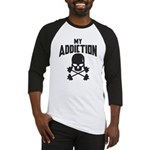 My Addiction Baseball Jersey