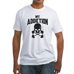 My Addiction Fitted T-Shirt