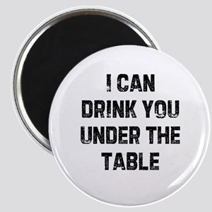 I can drink you under the tab Magnet