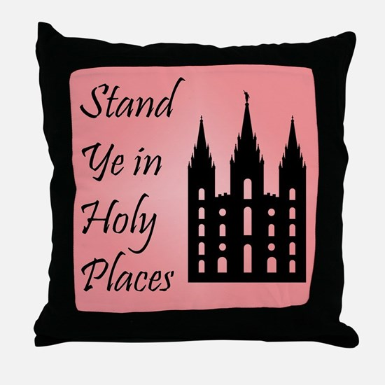 Stand Ye In Holy Places on Pink Throw Pillow