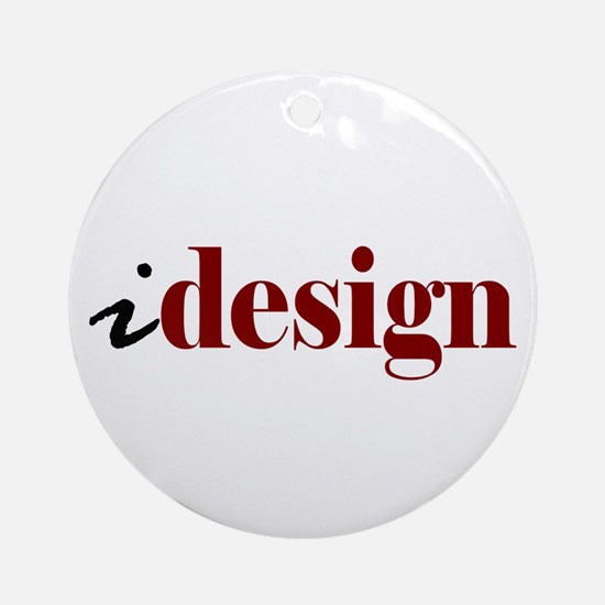 "I ""Design"" (red) Ornament (Round)"