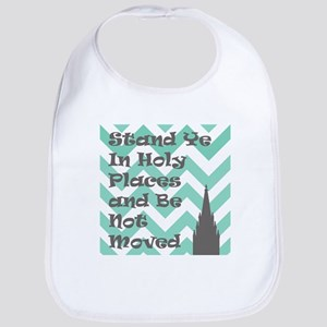 Stand Ye in Holy Places and Be Not Moved Bib