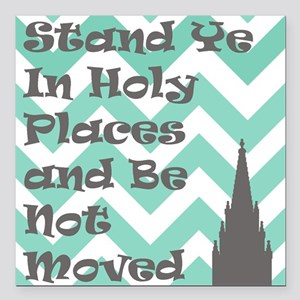Stand Ye in Holy Places and Be Not Moved Square Ca
