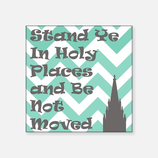 Stand Ye in Holy Places and Be Not Moved Sticker