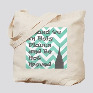 Stand Ye in Holy Places and Be Not Moved Tote Bag