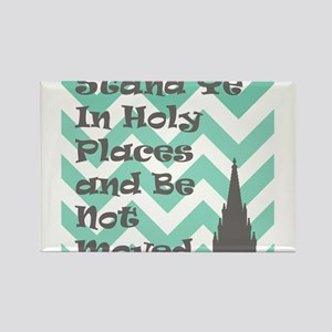 Stand Ye in Holy Places and Be Not Moved Rectangle