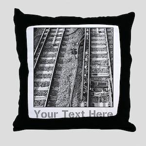 Railroad Tracks. Gray Text. Throw Pillow