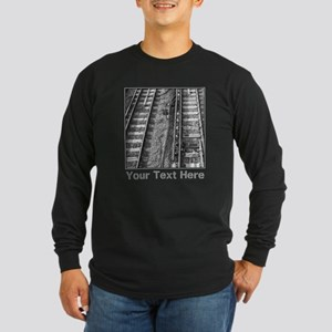 Railroad Tracks. Gray Text. Long Sleeve T-Shirt