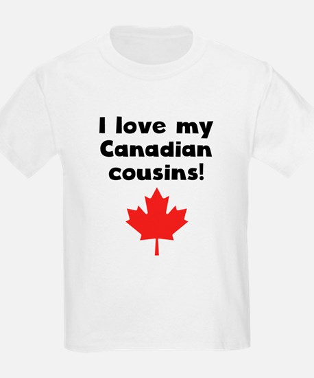 I Love My Canadian Cousins T-Shirt