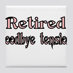 Retired. goodby tension Tile Coaster