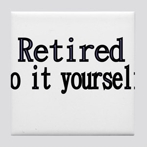 Retired. Do It Yourself. Tile Coaster