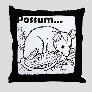 Possum...the other other white meat Throw Pillow