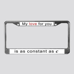 My Love For You Is As Constant As C License Plate