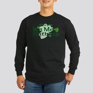 Kiss Me Irish Birthday Long Sleeve Dark T-Shirt