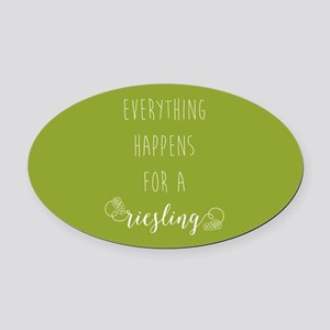 Everything Happens For A Riesling Oval Car Magnet