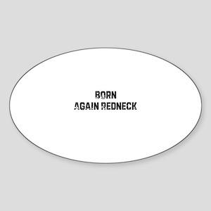 Born Again Redneck Oval Sticker