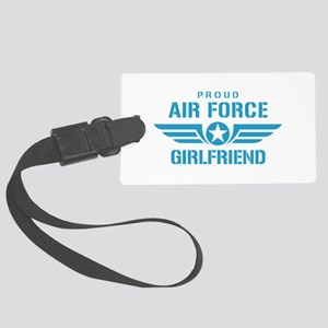 Proud Air Force Girlfriend W Large Luggage Tag