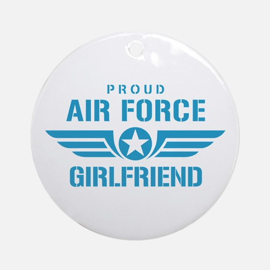 Proud Air Force Girlfriend W Ornament (Round)