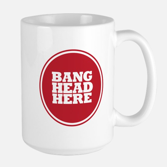 Bang Head Here if Stressed Mug