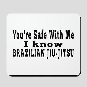 I Know Brazilian Jiu jitsu Mousepad