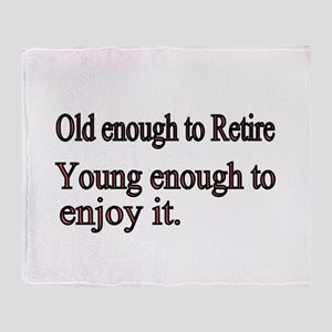 Old enough to Retire Throw Blanket