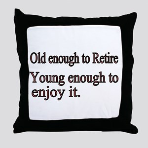 Old enough to Retire Throw Pillow